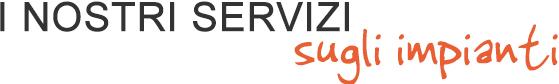 i nostri servizi sugli impianti - A.S.Ter.